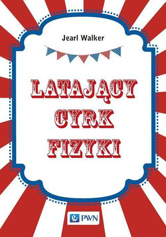 Okładka książki Latający cyrk fizyki