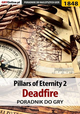 Okładka książki Pillars of Eternity 2 Deadfire - poradnik do gry