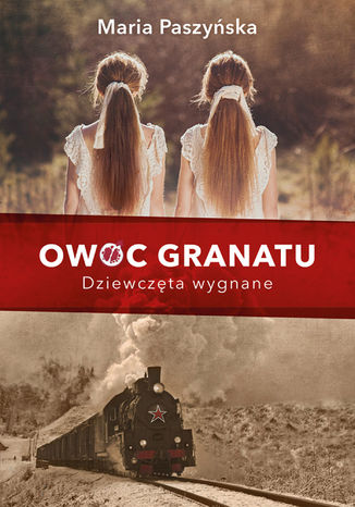 Okładka książki/ebooka Owoc granatu. Dziewczęta wygnane