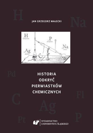 Okładka książki/ebooka Historia odkryć pierwiastków chemicznych