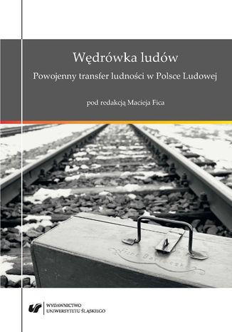 Okładka książki Wędrówka ludów. Powojenny transfer ludności w Polsce Ludowej