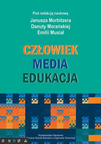 Okładka książki Człowiek - Media - Edukacja