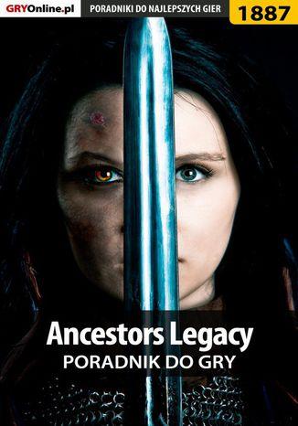 Okładka książki/ebooka Ancestors Legacy - poradnik do gry
