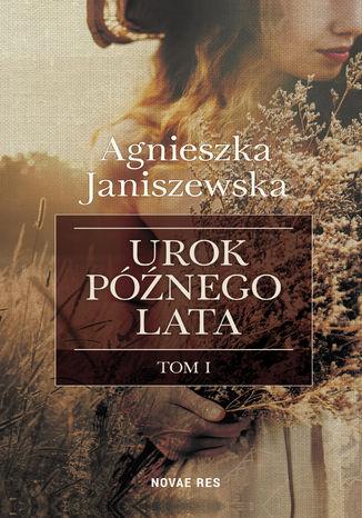 Okładka książki/ebooka Urok późnego lata tom I