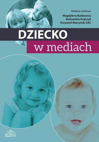 Okładka książki/ebooka Dziecko w mediach