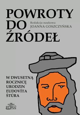 Okładka książki Powroty do źródeł. W dwusetną rocznicę urodzin Ľudovíta Štúra