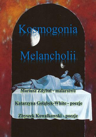 Okładka książki Kosmogonia melancholii