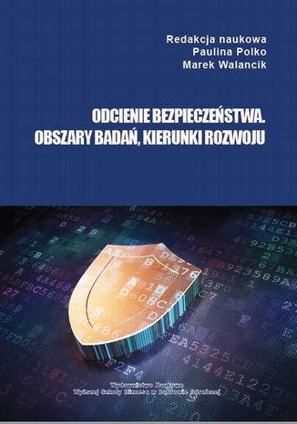 Okładka książki/ebooka Odcienie bezpieczeństwa. Obszary badań, kierunki rozwoju