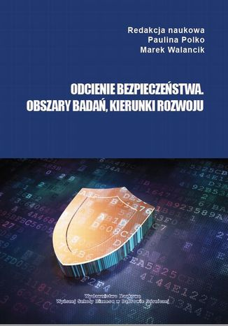 Okładka książki Odcienie bezpieczeństwa. Obszary badań, kierunki rozwoju