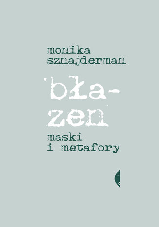 Okładka książki Błazen. Maski i metafory