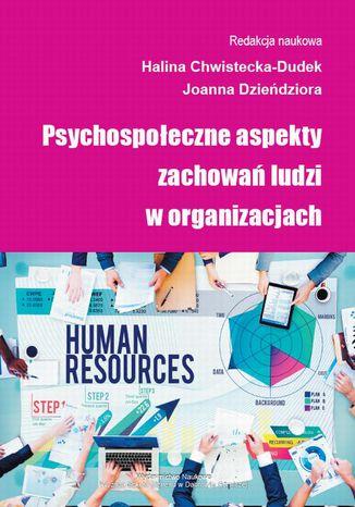Okładka książki/ebooka Psychospołeczne aspekty zachowań ludzi w organizacjach