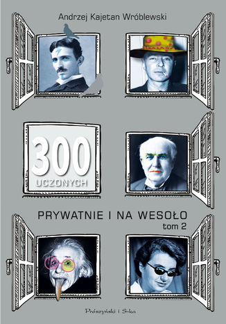 Okładka książki/ebooka 300 uczonych prywatnie i na wesoło. Tom 2
