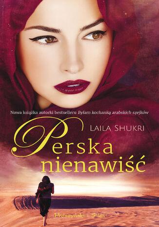 Okładka książki Perska saga (Tom 4). Perska nienawiść