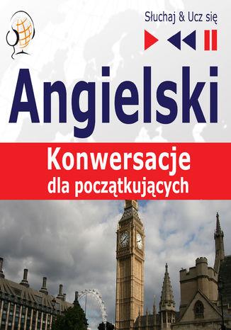 Okładka książki/ebooka Angielski Konwersacje dla poczatkujacych