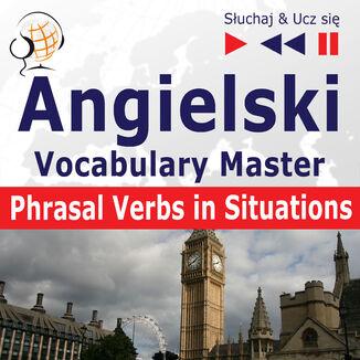 Okładka książki Angielski Vocabulary Master Phrasal Verbs in Situations