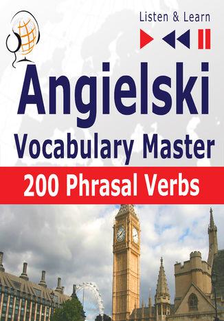 Okładka książki/ebooka Angielski Vocabulary Master 200 Phrasal Verbs