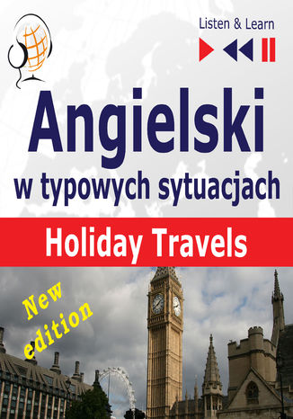 Okładka książki/ebooka Angielski w typowych sytuacjach: Holiday Travels  New Edition (15 tematów na poziomie B1 B2  Listen & Learn)