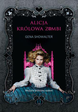 Okładka książki Alicja, królowa zombi