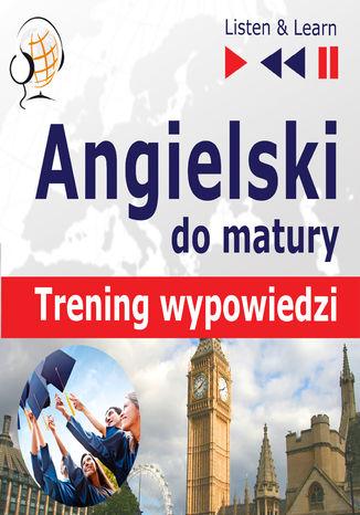 Okładka książki/ebooka Angielski matura ustna trening wypowiedzi
