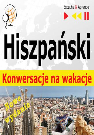 Okładka książki/ebooka Hiszpański. Konwersacje na wakacje  De vacaciones. Nowe wydanie