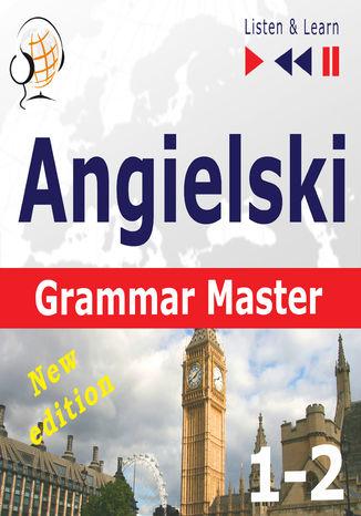 Okładka książki Angielski  Grammar Master: Gramamr Tenses + Grammar Practice  New Edition (Poziom średnio zaawansowany / zaawansowany: B1-C1  Słuchaj & Ucz się)