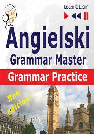 Okładka książki Angielski  Grammar Master: Grammar Practice  New Edition (Poziom średnio zaawansowany / zaawansowany: B2-C1  Słuchaj & Ucz się)