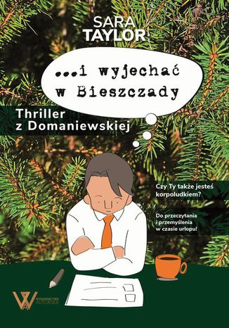 Okładka książki/ebooka ?i wyjechać w Bieszczady. Thriller z Domaniewskiej