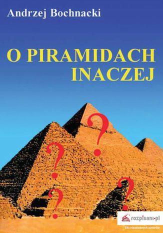 Okładka książki O piramidach inaczej