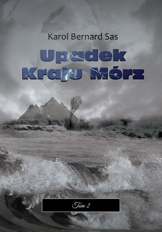 Okładka książki Upadek Kraju Mórz. Tom II