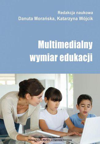 Okładka książki Multimedialny wymiar edukacji