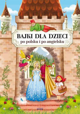 Okładka książki/ebooka Bajki dla dzieci po polsku i po angielsku