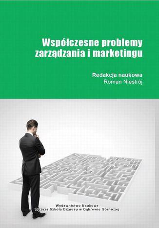 Okładka książki Współczesne problemy zarządzania i marketingu