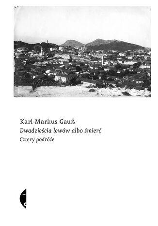 Okładka książki/ebooka Dwadzieścia lewów albo śmierć. Cztery podróże