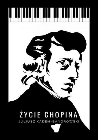 Okładka książki/ebooka Życie Chopina