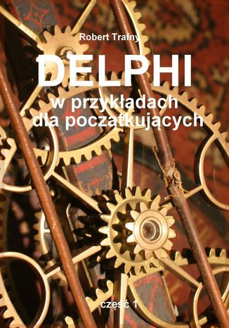 Okładka książki/ebooka Delphi wprzykładach dlapoczątkujących