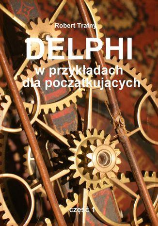Okładka książki Delphi wprzykładach dlapoczątkujących