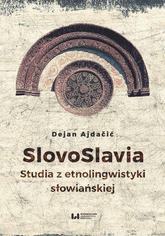 Okładka książki SlovoSlavia. Studia z etnolingwistyki słowiańskiej