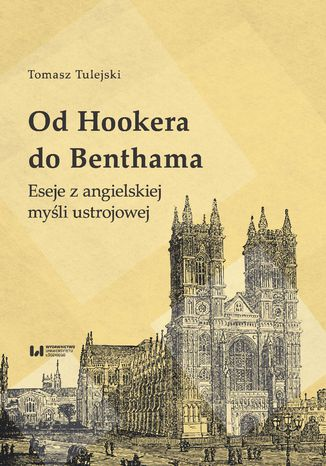 Okładka książki/ebooka Od Hookera do Benthama. Eseje z angielskiej myśli ustrojowej