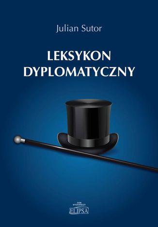 Okładka książki/ebooka Leksykon dyplomatyczny