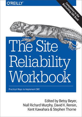 Okładka książki The Site Reliability Workbook. Practical Ways to Implement SRE