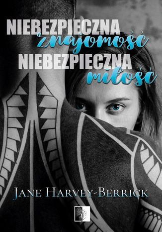 Okładka książki/ebooka Niebezpieczna znajomość, niebezpieczna miłość