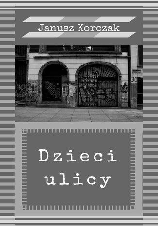 Okładka książki/ebooka Dzieci ulicy