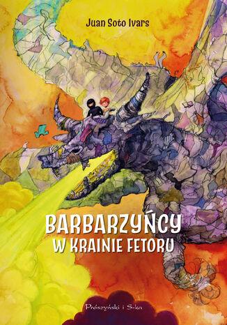 Okładka książki Barbarzyńcy w Krainie Fetoru