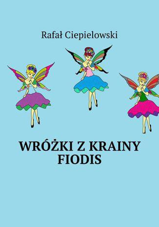 Okładka książki Wróżki zkrainy Fiodis