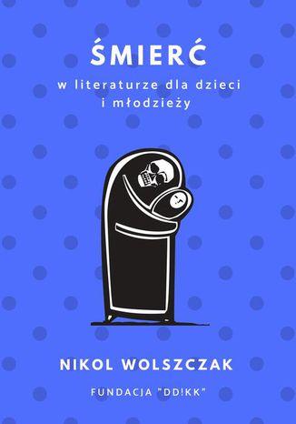 Okładka książki Śmierć w literaturze dla dzieci i młodzieży
