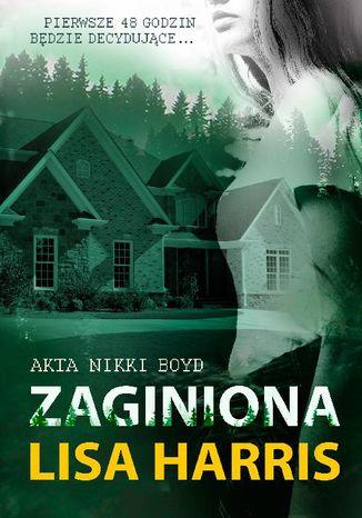 Okładka książki Zaginiona. Akta Nikki Boyd