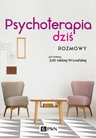 Okładka książki Psychoterapia dziś. Rozmowy