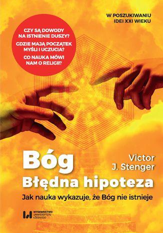 Okładka książki Bóg. Błędna hipoteza. Jak nauka wykazuje, że Bóg nie istnieje
