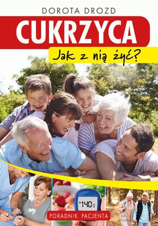 Okładka książki/ebooka Cukrzyca. Jak znią żyć