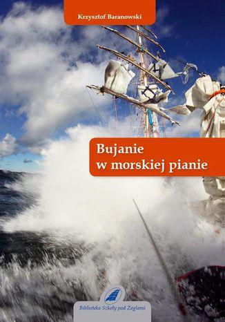 Okładka książki Bujanie w morskiej pianie